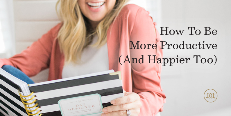How to Be More Productive (and Happier too)