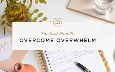 The Best Plan To Overcome Overwhelm