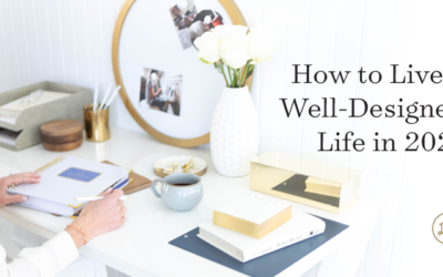 How to Live a Well-Designed Life in 2021