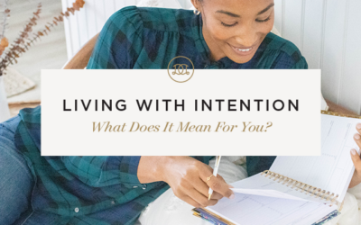 Living With Intention: What Does It Mean For You?